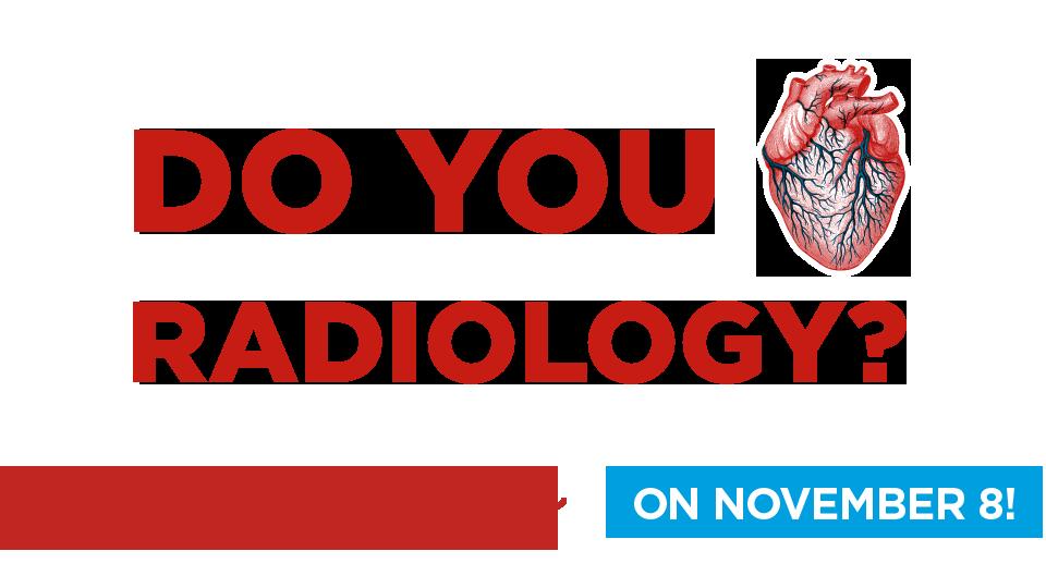 Do you radiology? Celebrate with us on November 8!