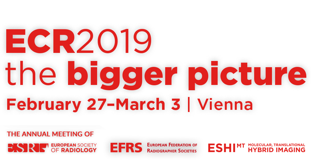 ECR 2019. The bigger picture. February 27-March 3. Vienna