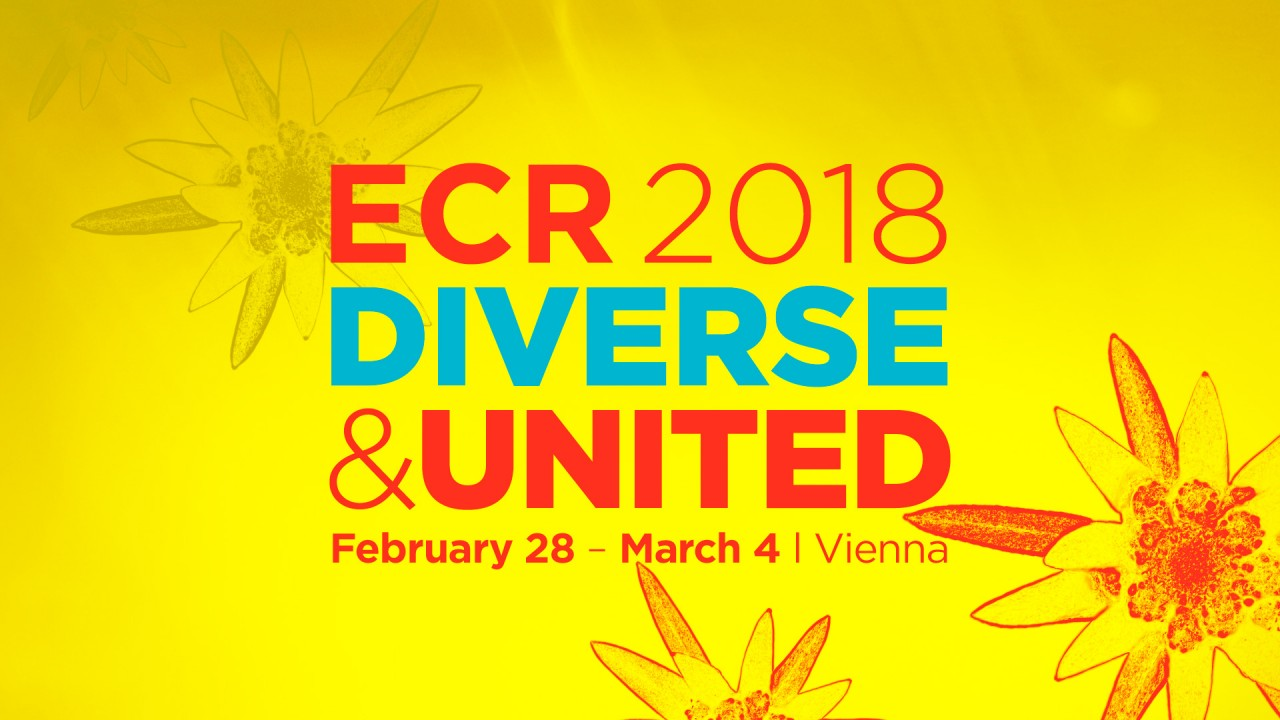 ECR 2018 Diverse and United - February 28 - March 4 - Vienna